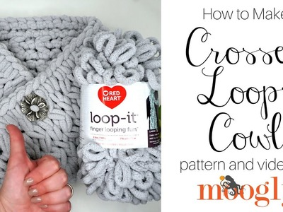 How to Make: Crossed Loops Cowl