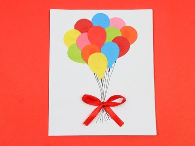 How to Make Quick & Beautiful Handmade Balloon Greeting Card Step by Step DIY Easy Greeting Cards