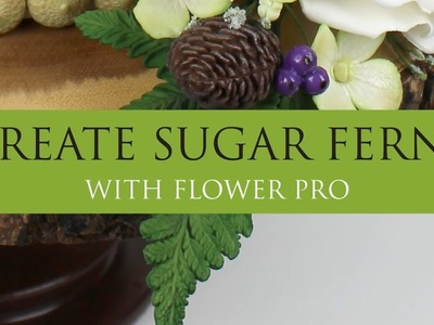 How to Make Sugar Ferns l Flower Pro l Sugar Flowers