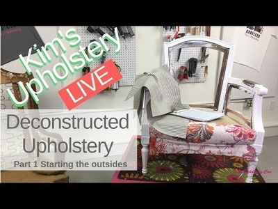 How To Reupholster A Chair Deconstructed Style Part 1