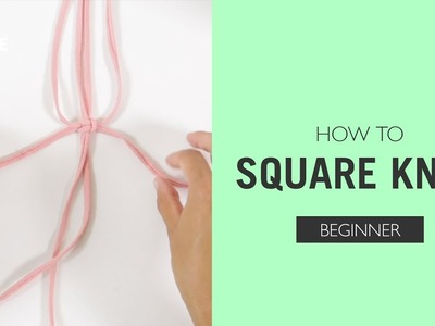 How to: Square Knot