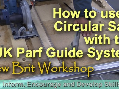 How to use a Circular Saw with the UJK Parf Guide System