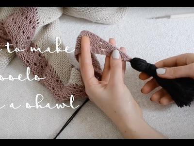 Tutorial: How to make tassels & attach them on a shawl