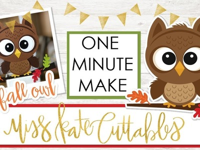 1 Minute Make - Fall Owl - Layered SVG How To Tutorial Cricut Explore Maker Silhouette Cameo