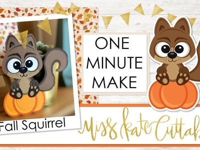 1 Minute Make - Fall Squirrel - Layered SVG How To Tutorial Cricut Explore Maker Silhouette Cameo