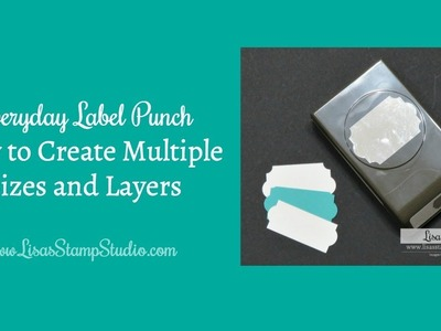 Everyday Label Punch - How to Create Multiple Sizes and Layers