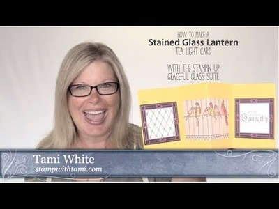 How to make a Stained Glass Tea Light Lantern Card featuring Stampin Up