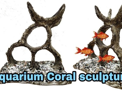 How to make aquarium coral sculpture