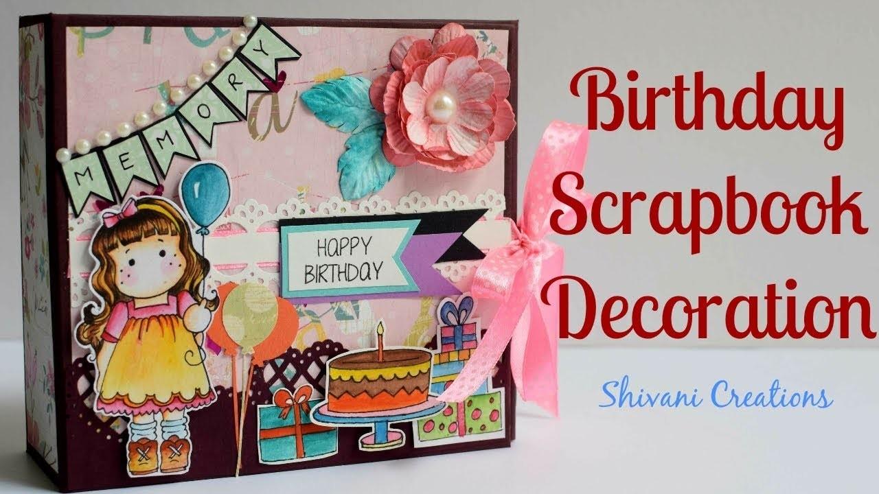 How to make Birthday Scrapbook Part Three. Scrapbook Decoration