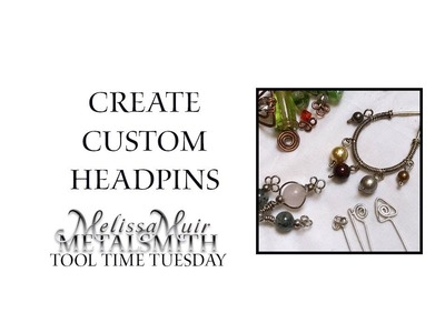 How to Make Your Own Headpins - Tool Time Tuesday