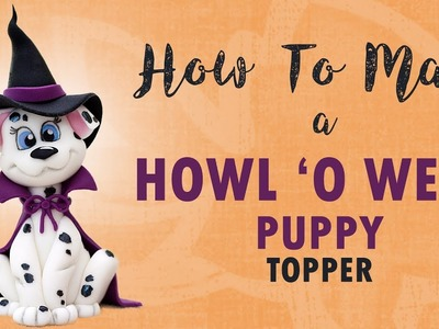 Howl O Ween Puppy Cake Topper Tutorial | Halloween | How To | Cherry Toppers