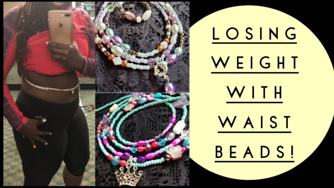 Waist Beads for Weight Loss? How to lose weight with beads! + GIVEAWAY! ????????
