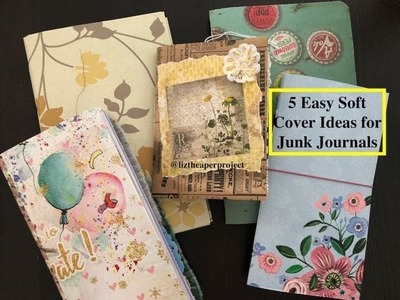 5 Easy Soft Cover Ideas for Junk Journals - Beginners - Liz The Paper Project