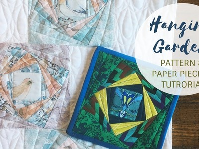Hanging Garden Pattern and Paper Piecing video tutorial