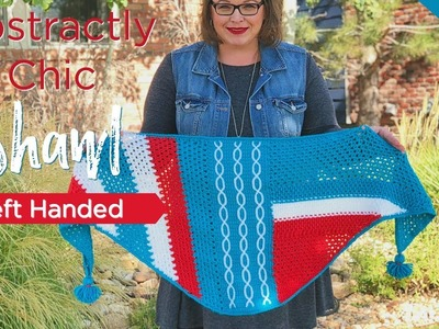 How to Crochet Abstractly Chic Shawl Week 3 [Left Handed]