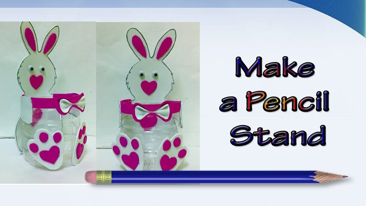 How to make a pencil stand | Bunny Pen- pencil Holder