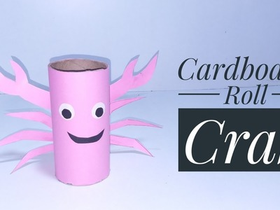 How To Make Cardboard Roll Crab | Best Out Of Waste Cardboard Roll | DIY Art And Craft | Basic Craft