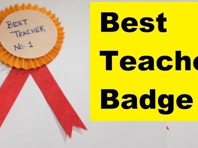Teacher's Day Gift idea || Best Teacher Badge || How to make badge for teacher