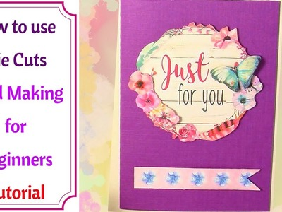Card Making for Beginners : How to use Die Cuts : Easy Tutorial