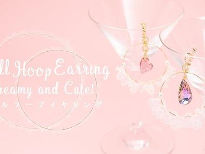 DIY Dreamy and Cute! Frill Hoop Earring レースがゆめかわ♡フリルフープイヤリング