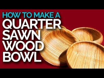 How To Make Quarter Sawn Wood Bowl