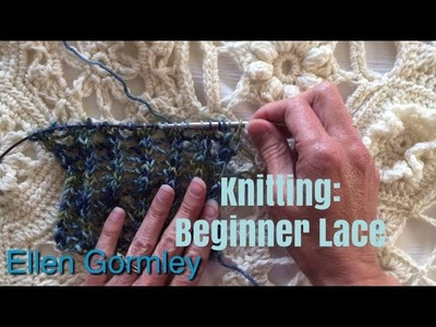 Knitting: Beginner Lace, perfect for crocheters!