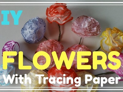 DIY Flowers With Tracing Paper | Best Out Of Waste