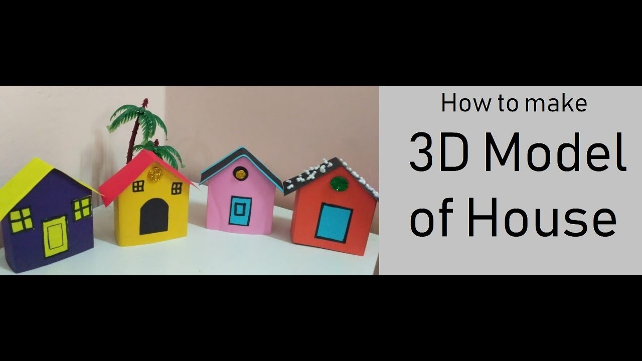 How To Make 3d Model Of House Diy Paper Crafts For School Kids