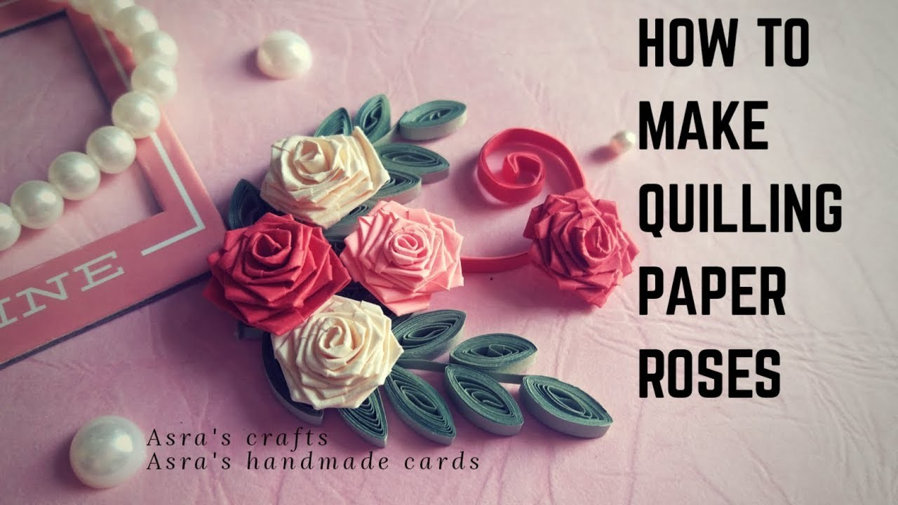 Rose Flower Making With Quilling Paper Flowers Healthy