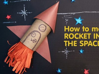 How to make Rocket with Toilet Roll