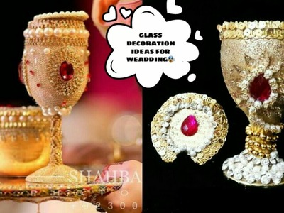 DIY AMAZING WEDDING GLASS DECORATION IDEA ( DUDH PILAE ) dudh pilay glass banay ka tareqa