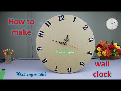 DIY - How to make wall clock - How to make watch time
