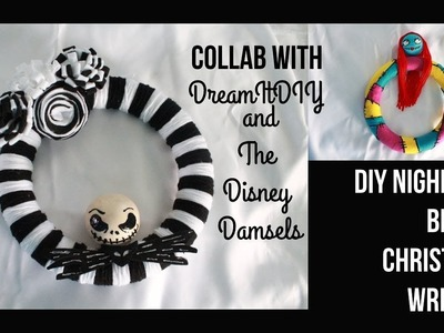 DIY Nightmare Before Christmas Inspired Wreaths- COLLAB WITH THE DISNEY DAMSELS!