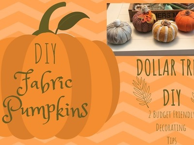 Dollar Tree Fall DIY     Fabric Covered Pumpkins     Budget Friendly Tips