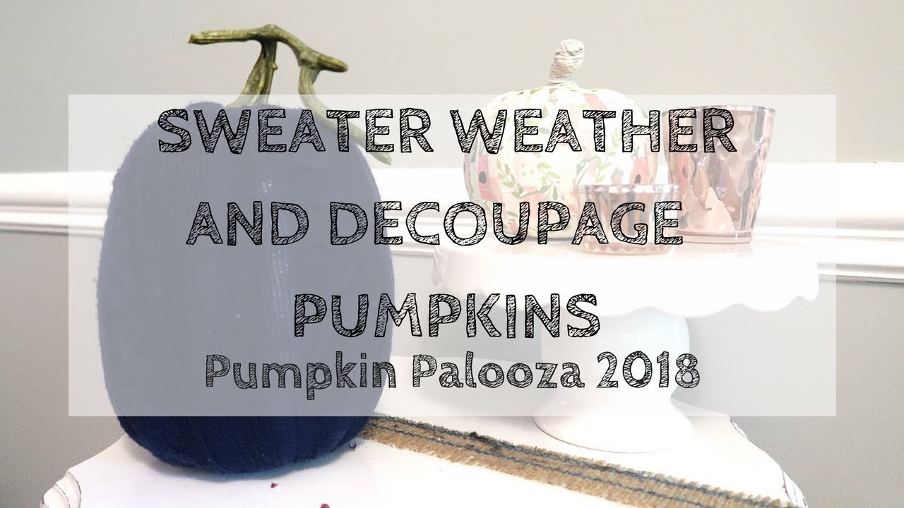 PUMPKIN PALOOZA 2018 | $5 Fall Decor DIY | Sweater Weather | Decoupage Pumpkins