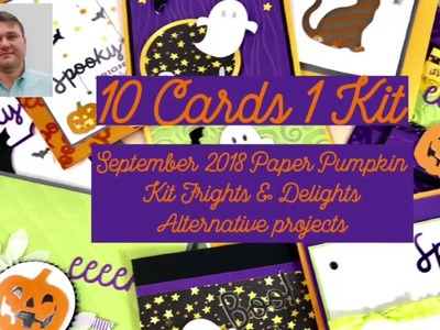10 Cards 1 Kit featuring the September 2018 Paper Pumpkin Kit Frights & Delights