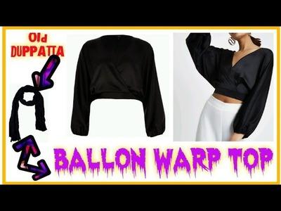 Convert Old SAREE.Duppatta into WRAP BALLOON Top | Diy Balloon Sleeves Top |