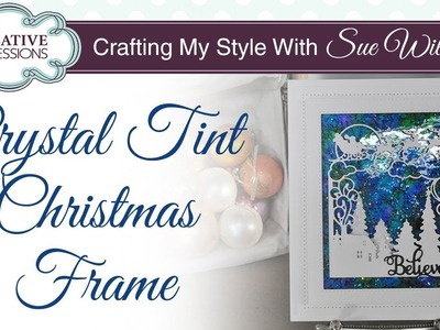 Crystal Tint Christmas Card | Crafting My Style with Sue Wilson