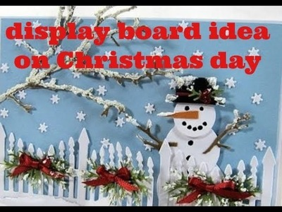 Display board ideas on Christmas day for school #display board on#Christmas day#