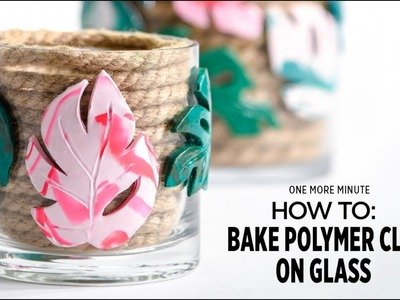 One More Minute: How to Bake Polymer Clay on Glass