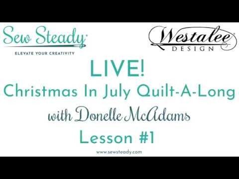 Sew Steady Quilt-A-Long #2: Christmas In July Lesson #1