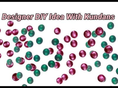 Designer trendy DIY Idea With Kundans