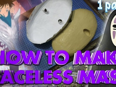 DIY HOW TO MAKE FACELESS GOD KAONASI MASK FROM ANIME Sen to Chihiro no Kamikakushi (1part)