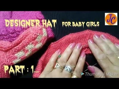 LATEST KNITTING DESIGNER HAT Baby Girls # 2-3 years, Part-1, (Hindi) Jasbir Creations