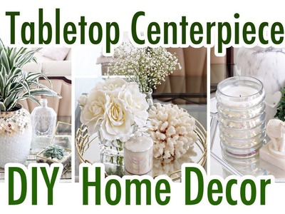 3 Tabletop Centerpiece Ideas | DIY Home Decor
