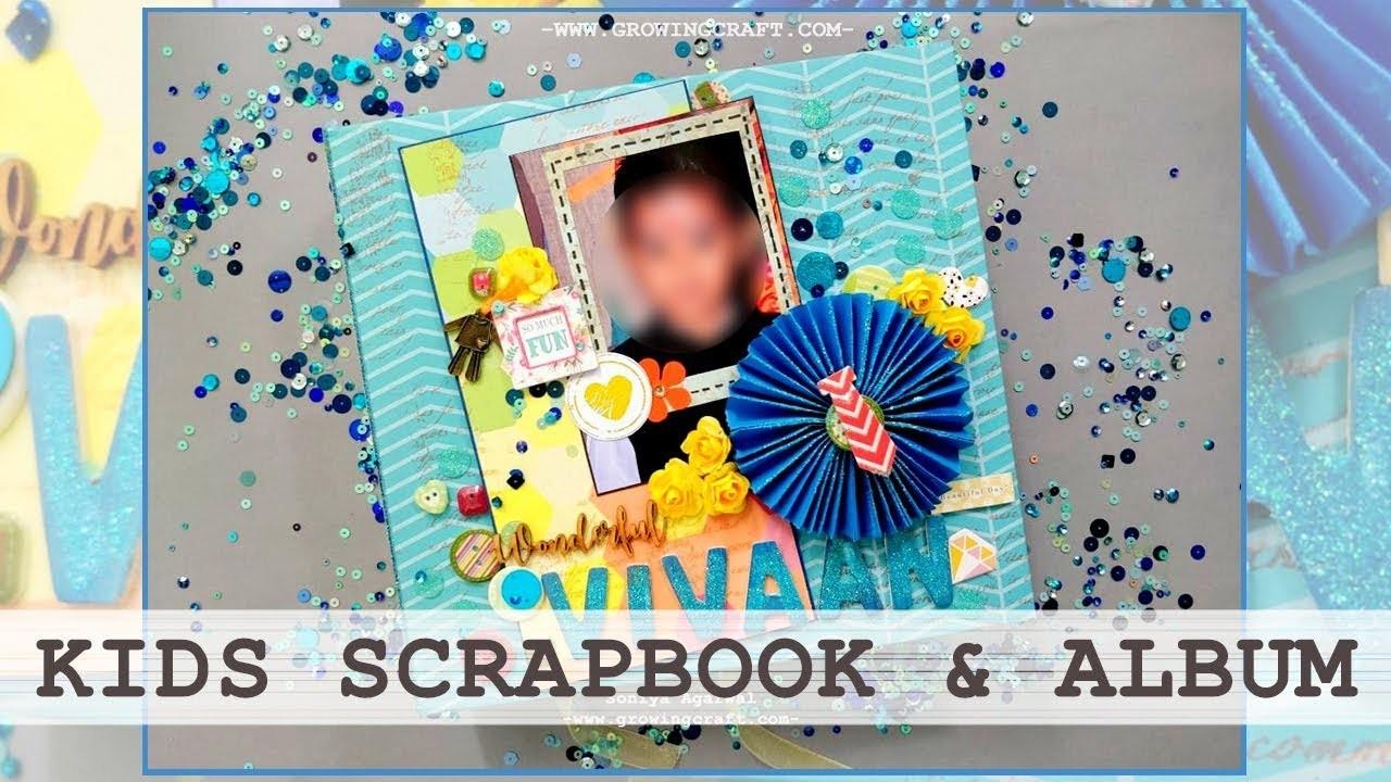 KIDS SCRAPBOOK & ALBUM ♡ HANDMADE ALBUMS ♡ IDEAS & INSPIRATIONS ♡ DIY