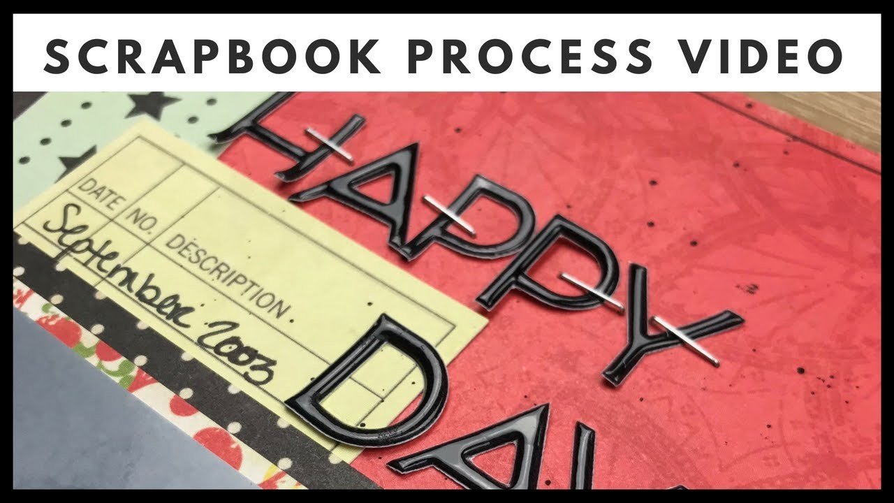 """Scrapbook Process Video +++ """"Happy Days"""" +++ Katie Olynick"""