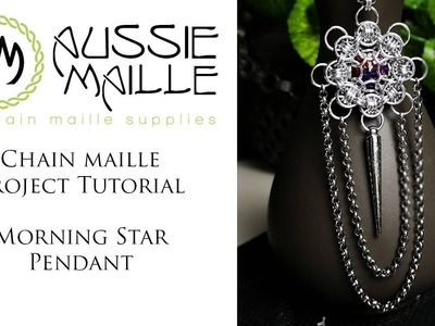 Chain Maille Tutorial - Morning Star Pendant