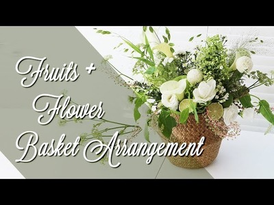 DIY * Fruit & Flower Basket Arrangement * 과일 꽃바구니 만들기. 라탄바구니 인테리어 소품