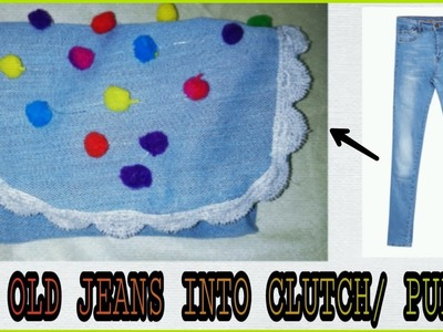 DIY: Re-use Old Jeans into pom pom Denim purse.clutch|Best Use Of Old Jeans(Hindi)